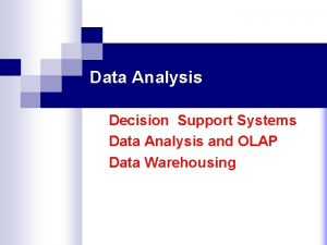 Data Analysis Decision Support Systems Data Analysis and