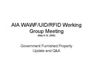 AIA WAWFUIDRFID Working Group Meeting May 9 10