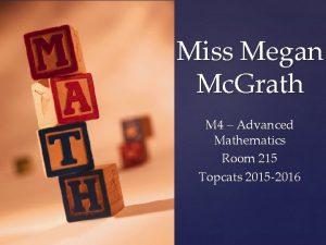 Miss Megan Mc Grath M 4 Advanced Mathematics