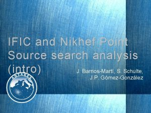 IFIC and Nikhef Point Source search analysis intro