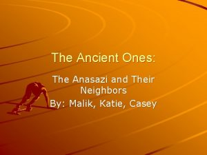 The Ancient Ones The Anasazi and Their Neighbors