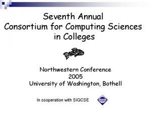 Seventh Annual Consortium for Computing Sciences in Colleges