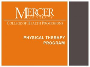 PHYSICAL THERAPY PROGRAM DEPARTMENT OF PHYSICAL THERAPY Professional