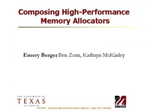 Composing HighPerformance Memory Allocators Emery Berger Ben Zorn