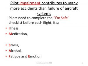 Pilot impairment contributes to many more accidents than
