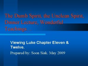 The Dumb Spirit the Unclean Spirit Dinner Lecture