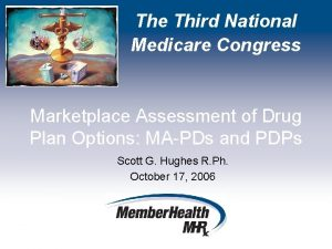 The Third National Medicare Congress Marketplace Assessment of