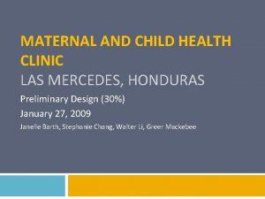 MATERNAL AND CHILD HEALTH CLINIC LAS MERCEDES HONDURAS