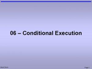 06 Conditional Execution Mark Dixon Page 1 Admin