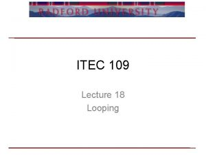 ITEC 109 Lecture 18 Looping Review Questions Conditionals