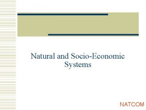 Natural and SocioEconomic Systems NATCOM CLIMATE CHANGE VULNERABILITY