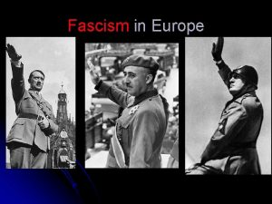 Fascism in Europe What is Fascism A political