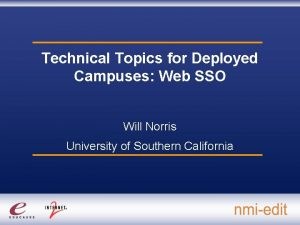 Technical Topics for Deployed Campuses Web SSO Will