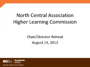 North Central Association Higher Learning Commission ChairDirector Retreat