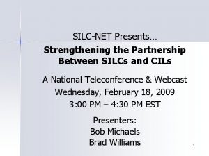 SILCNET Presents Strengthening the Partnership Between SILCs and