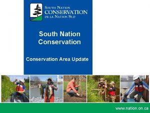South Nation Conservation Area Update www nation ca