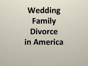 Wedding Family Divorce in America Wedding There are