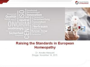Raising the Standards in European Homeopathy Dr Annette