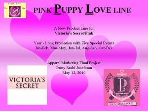 PINK PUPPY LOVE LINE A New Product Line