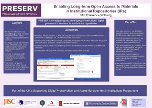PRESERV PReservation Eprint SERVices Outputs Enabling Longterm Open