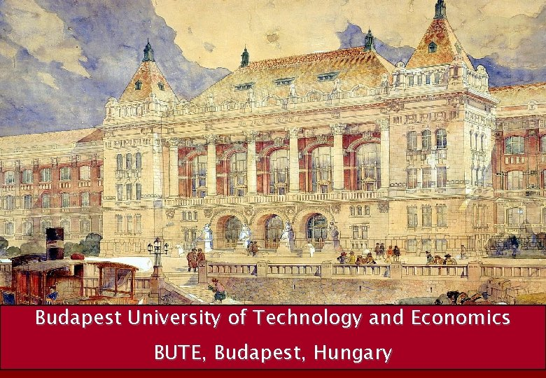 Budapest University of Technology and Economics BUTE Budapest