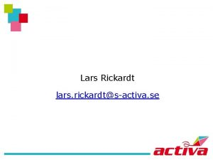 Lars Rickardt lars rickardtsactiva se The Actva Foundation