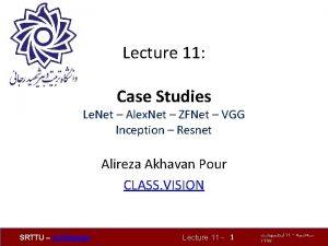 Lecture 11 Case Studies Le Net Alex Net