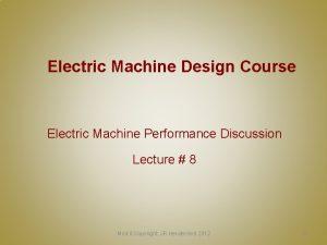 Electric Machine Design Course Electric Machine Performance Discussion