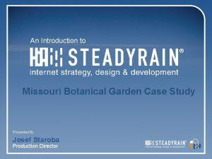 An Introduction to Missouri Botanical Garden Case Study
