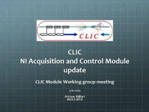 CLIC NI Acquisition and Control Module update CLIC