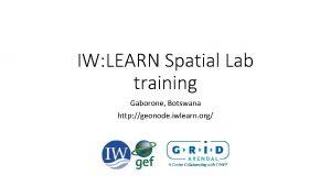 IW LEARN Spatial Lab training Gaborone Botswana http