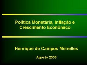 Poltica Monetria Inflao e Crescimento Econmico Henrique de