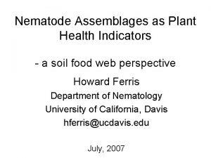Nematode Assemblages as Plant Health Indicators a soil