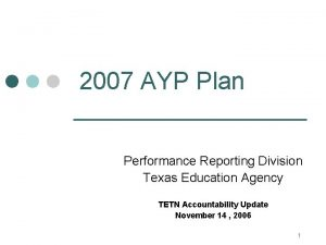 2007 AYP Plan Performance Reporting Division Texas Education