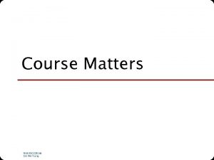 Course Matters NUS SOC CS 5248 Ooi Wei