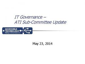 IT Governance ATI SubCommittee Update May 23 2014