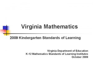 Virginia Mathematics 2009 Kindergarten Standards of Learning Virginia