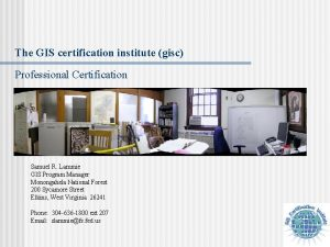 The GIS certification institute gisc Professional Certification Samuel