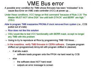VME Bus error A possible error condition for