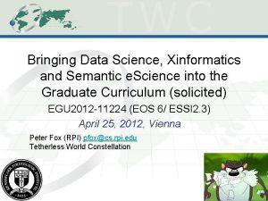 Bringing Data Science Xinformatics and Semantic e Science