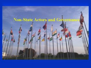 NonState Actors and Governance Transnational NonState Actors Transnational