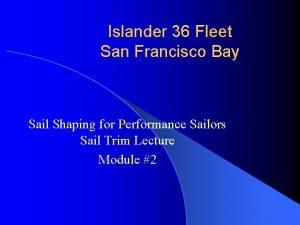 Islander 36 Fleet San Francisco Bay Sail Shaping