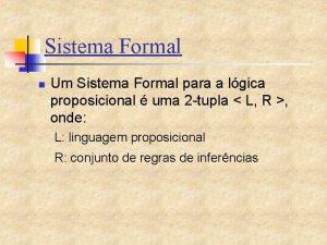 Sistema Formal n Um Sistema Formal para a