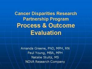Cancer Disparities Research Partnership Program Process Outcome Evaluation