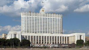 Political Regime Russia Russia intro What are the