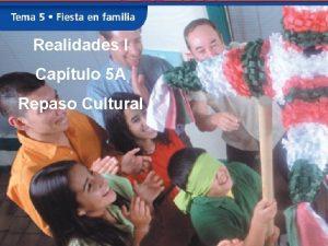 Realidades I Captulo 5 A Repaso Cultural Barbacoa