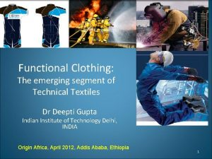 Functional Clothing The emerging segment of Technical Textiles