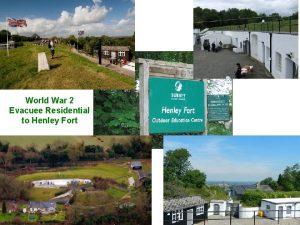 World War 2 Evacuee Residential to Henley Fort