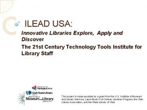 ILEAD USA Innovative Libraries Explore Apply and Discover