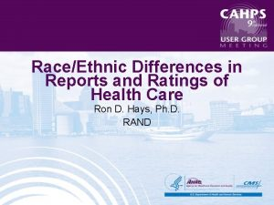 RaceEthnic Differences in Reports and Ratings of Health